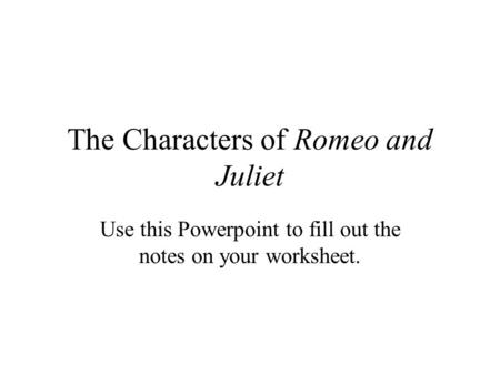 Romeo Juliet Introduction And Characters Essential Questions For