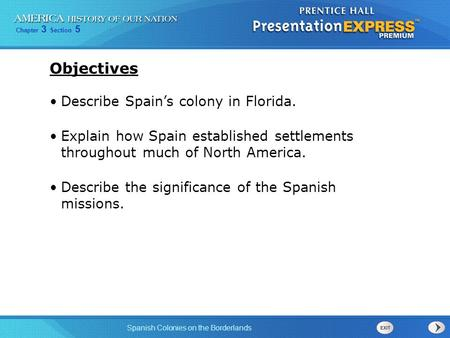 Objectives Describe Spain's colony in Florida.