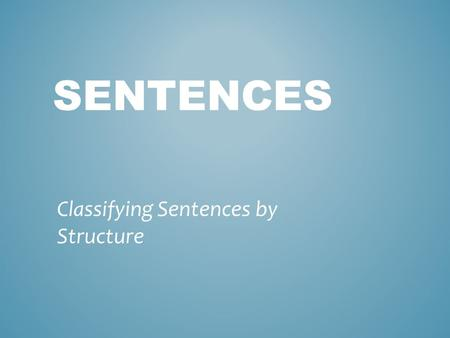 Classifying Sentences by Structure