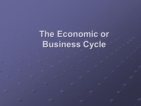 The Economic or Business Cycle. Measuring Economic Activity We calculate the value of a country's output or wealth generated in a year by measuring GDP-Gross.