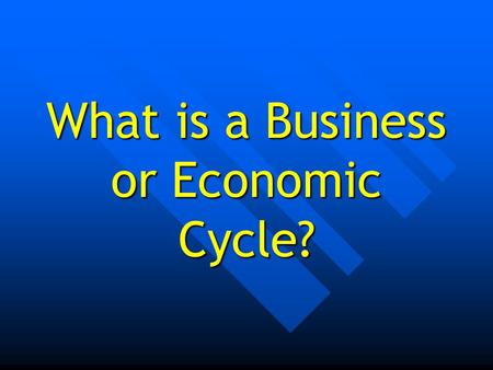 What is a Business or Economic Cycle?. The Economic Cycle This is a term used to describe the tendency of an economy to move its economic growth away.
