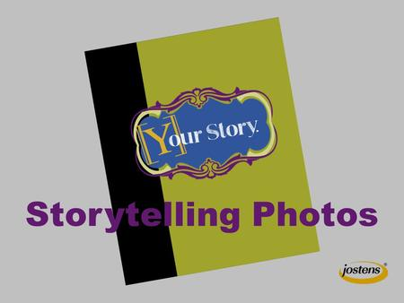Storytelling Photos. Photo Process Brainstorming topic Use formal process to develop coverage ideas Photo selection Consider technical quality and compositional.
