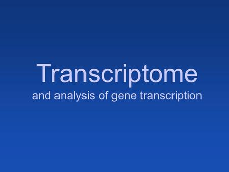and analysis of gene transcription