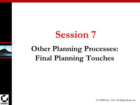 Other Planning Processes: Final Planning Touches