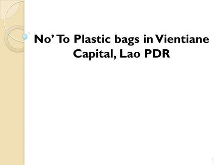 No' To Plastic bags in Vientiane Capital, Lao PDR