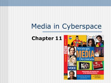 Media in Cyberspace Chapter 11. New Media Advertising Models Site as the ad Ads within sites Banners Buttons Text Links Product Placement Social networking.