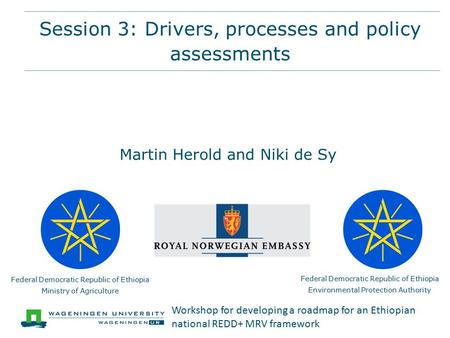 Session 3: Drivers, processes and policy assessments