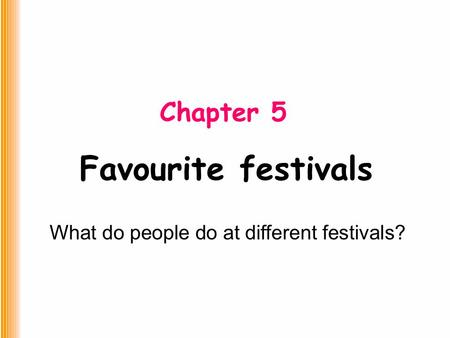 Favourite festivals Chapter 5