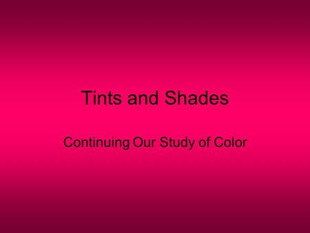 Continuing Our Study of Color
