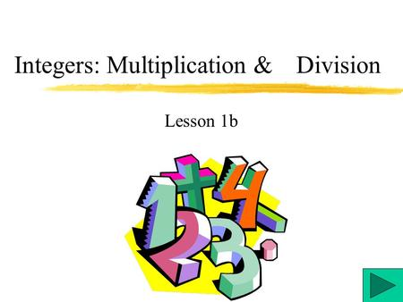 Integers: Multiplication & Division