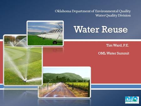  Oklahoma Department of Environmental Quality Water Quality Division Tim Ward, P.E. OML Water Summit.