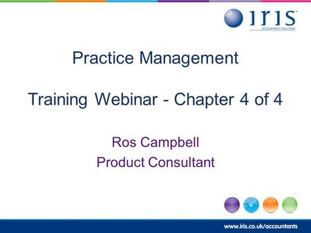Practice Management Training Webinar - Chapter 4 of 4 Ros Campbell Product Consultant.