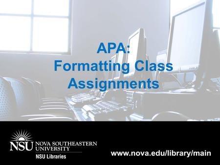 Formatting class assignments -APA (6 th ed.) Duration: 7 min 30 sec. APA: Formatting Class Assignments.