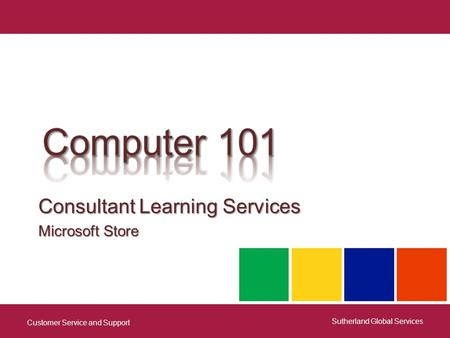 Consultant Learning Services Microsoft Store Customer Service and Support Sutherland Global Services.