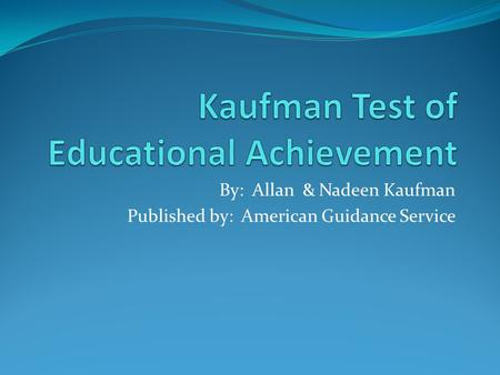 By: Allan & Nadeen Kaufman Published by: American Guidance Service.