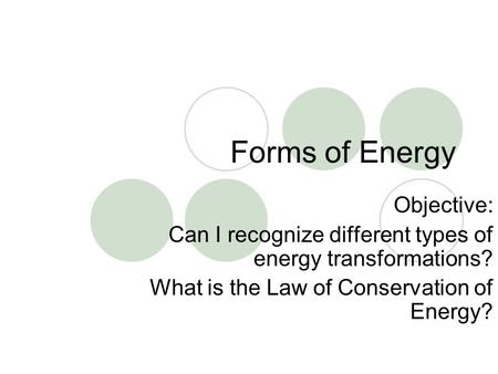 Forms of Energy Objective: