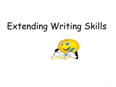 Extending Writing Skills 1. Today we will be looking at... Review of last session Handwriting The writing process Responding to learner writing 2.