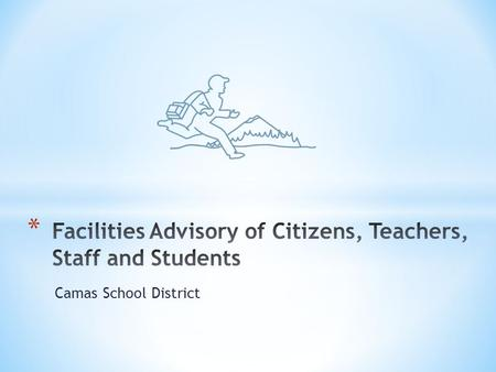 Camas School District. * Gather data * Enrollment projections * Building capacities * Building utilization * Physical condition assessment * Debt capacity.