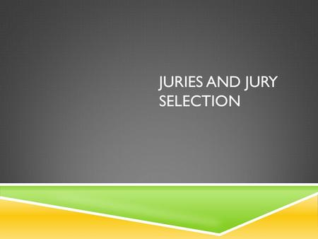 JURIES AND JURY SELECTION. WHEN DO WE USE JURY TRIALS?  Jury trials are required for the more serious indictable offences  The accused has the right.