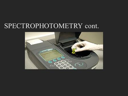 SPECTROPHOTOMETRY cont.. Application qualitative A Absorbance spectrum.