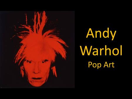 Andy Warhol Pop Art.