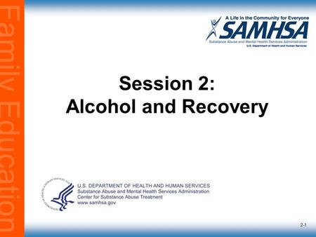 Family Education 2-1 Session 2: Alcohol and Recovery.