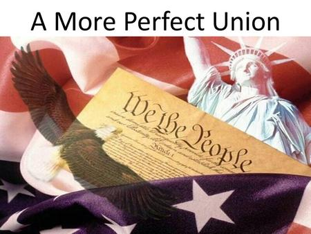 A More Perfect Union.