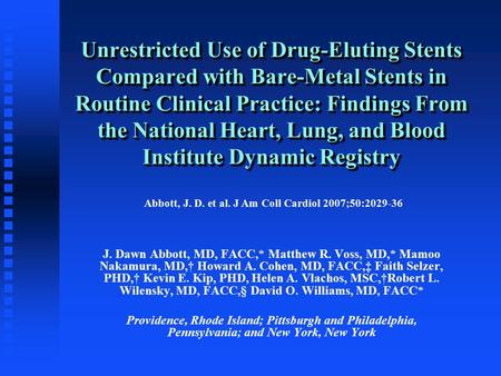 Unrestricted Use of Drug-Eluting Stents Compared with Bare-Metal Stents in Routine Clinical Practice: Findings From the National Heart, Lung, and Blood.