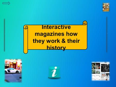 Interactive magazines how they work & their history.