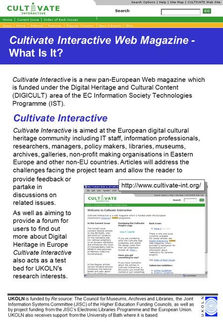 Cultivate Interactive Web Magazine - What Is It? Cultivate Interactive is a new pan-European Web magazine which is funded under the Digital Heritage and.