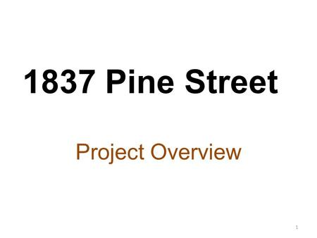 1837 Pine Street Project Overview 1. 1837 Pine Street - Site Plan 2.