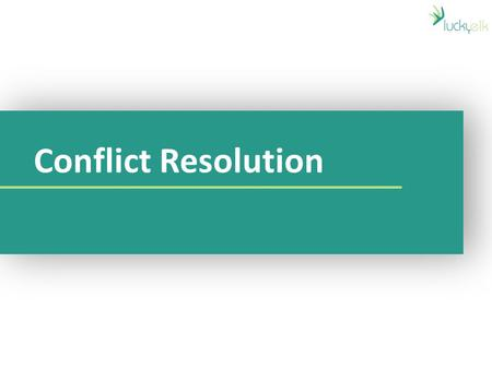 Conflict Resolution.