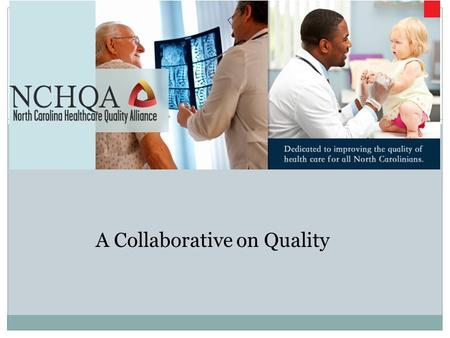 A COLLABORATIVE ON QUALITY A Collaborative on Quality.