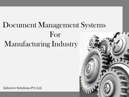 Doc Document Management Systems For Manufacturing Industry Infocrew Solutions Pvt.Ltd.