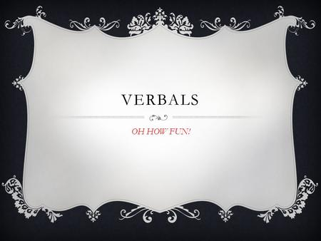 VERBALS OH HOW FUN!.
