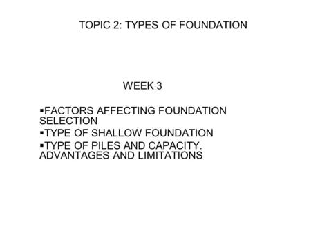 TOPIC 2: TYPES OF FOUNDATION