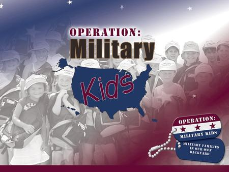 Welcome to Operation: Military <strong>Kids</strong> Volunteer Training <strong>For</strong> Deployment Cycle Support Yellow Ribbon Youth Outreach <strong>Activities</strong>.