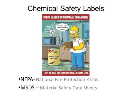 Chemical Safety Labels NFPA- National Fire Protection Assoc. MSDS – Material Safety Data Sheets.