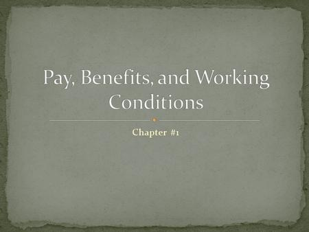 Chapter #1. Section #1.1 Compute payroll deductions and net pay. Identify optional and required employee benefits and recognize their value.