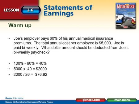 Warm up Joe's employer pays 60% of his annual medical insurance premiums. The total annual cost per employee is $5,000. Joe is paid bi-weekly. What dollar.