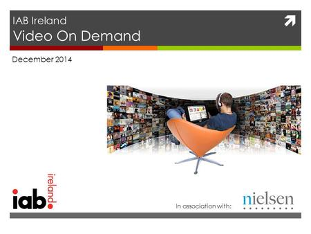  IAB Ireland Video On Demand December 2014 In association with: