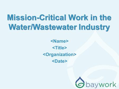 Mission-Critical Work in the Water/Wastewater Industry.