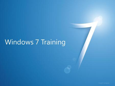 Windows 7 Training Microsoft Confidential. Windows ® 7 Compatibility Version Checking.