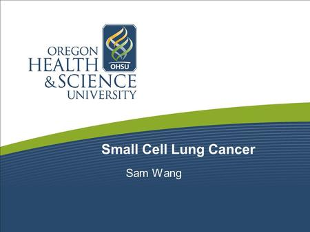 Small Cell Lung Cancer Sam Wang.