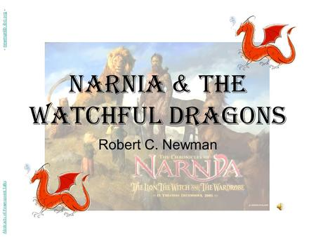 Narnia & the Watchful Dragons Robert C. Newman Abstracts of Powerpoint Talks - newmanlib.ibri.org -newmanlib.ibri.org.