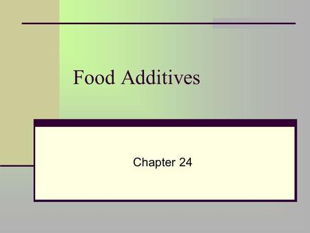 Food Additives Chapter 24.
