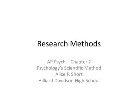 Research Methods AP Psych – Chapter 2 Psychology's Scientific Method