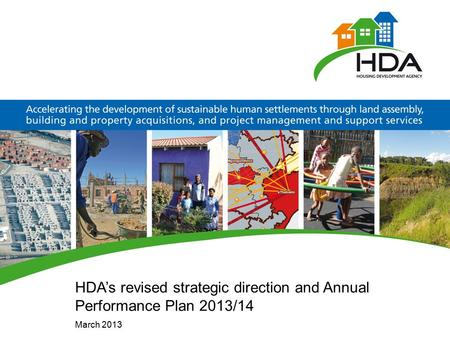 HDA's revised strategic direction and Annual Performance Plan 2013/14 March 2013.