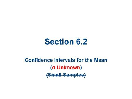 Confidence Intervals for the Mean (σ Unknown) (Small Samples)