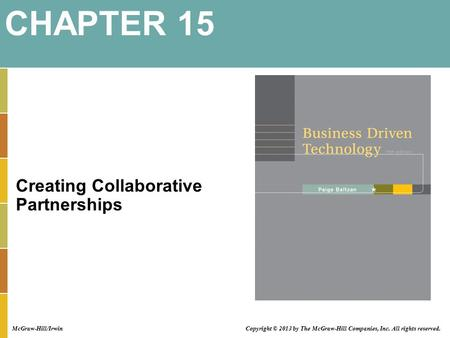 Creating Collaborative Partnerships CHAPTER 15 Copyright © 2013 by The McGraw-Hill Companies, Inc. All rights reserved. McGraw-Hill/Irwin.